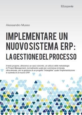 Interessante ebook su come implementare un sistema erp: la gestione del processo http://www.b2corporate.com/implementare-un-nuovo-sistema-erp