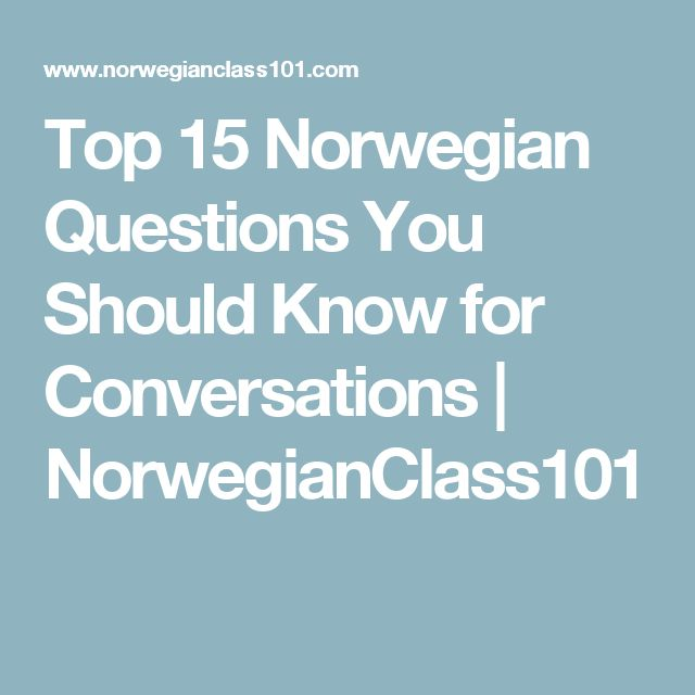 Top 15 Norwegian Questions You Should Know for Conversations | NorwegianClass101