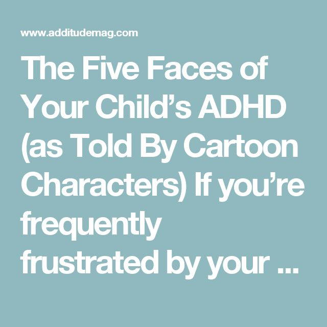 The Five Faces of Your Child's ADHD (as Told By Cartoon Characters)    If you're frequently frustrated by your child's ADHD behavior — losing attention, acting impulsively, losing everything — find some levity and humor in these Sunday comics and cartoons!  By Elaine Taylor-Klaus, CPCC, PCC, Diane Dempster     adults with ADHD can focus when something captures their attention, like crashes, booms, and flares in a comic strip     There are five things that children and adults with ADHD have…
