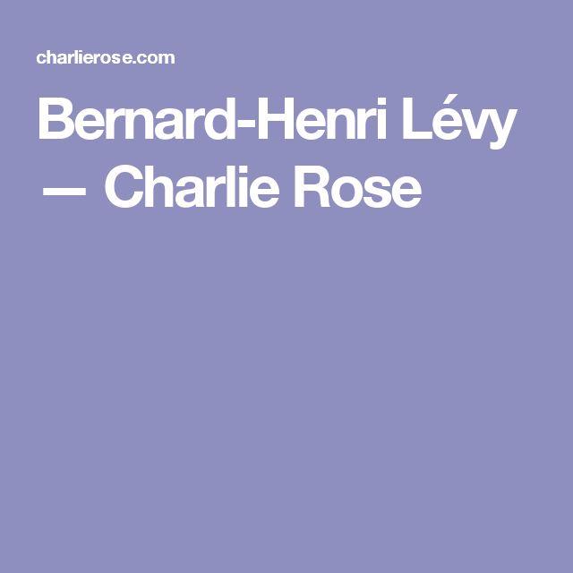 Bernard-Henri Lévy — Charlie Rose