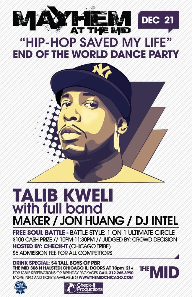 Talib Kweli [LIVE] @ The MID Chicago on December 21, 2012. http://www.clubtix.com/themid/talib-kweli-(full-live-band)---mayhem-tickets-146055?p=13523402194d24c13a6c123#