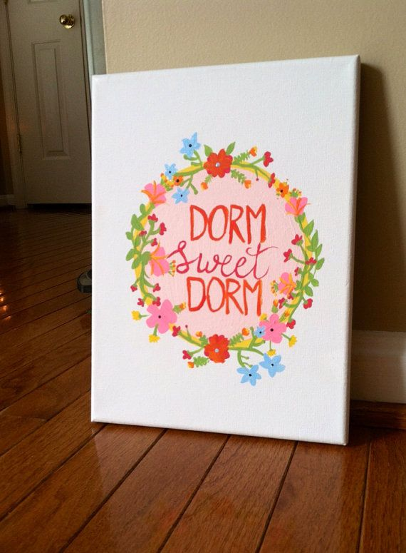 Dorm Sweet Dorm Canvas by CoolersNStuff on Etsy, $25.00