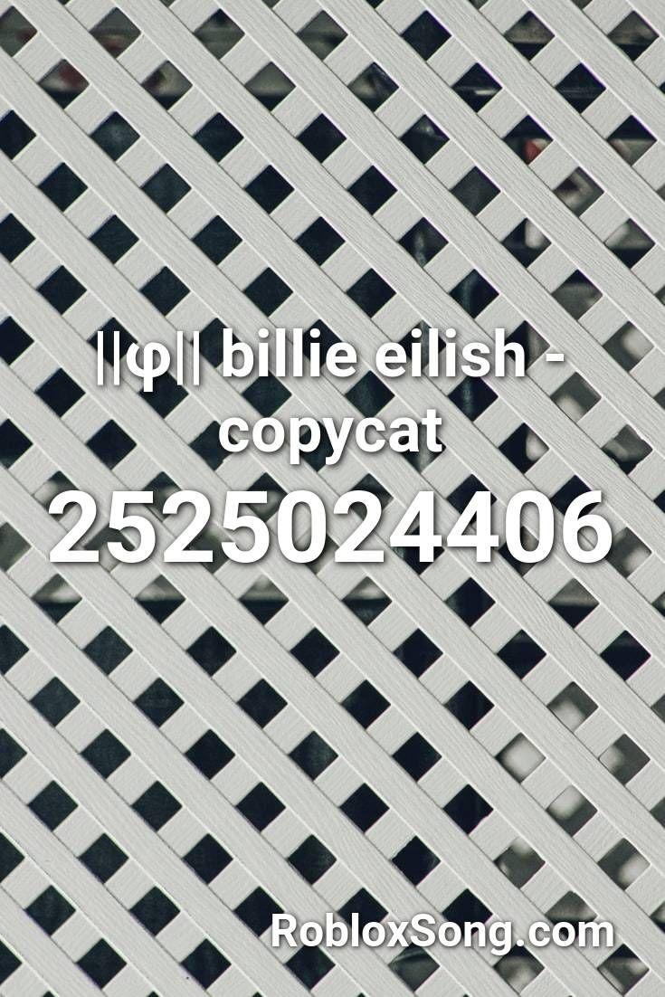 F Billie Eilish Copycat Roblox Id Roblox Music Codes In 2020
