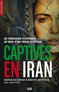 Captives en iran : un témoignage d'espérance au coeur d'une prison à téhéran