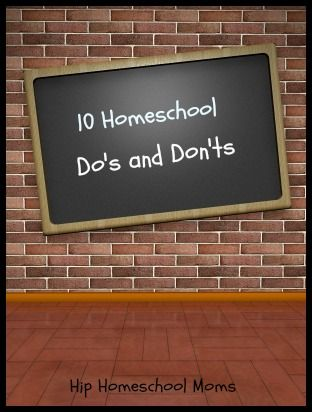 10 Homeschool Do's and Don'ts--just some good reminders