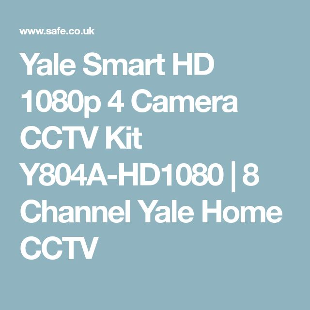 Yale Smart HD 1080p 4 Camera CCTV Kit Y804A-HD1080 | 8 Channel Yale Home CCTV