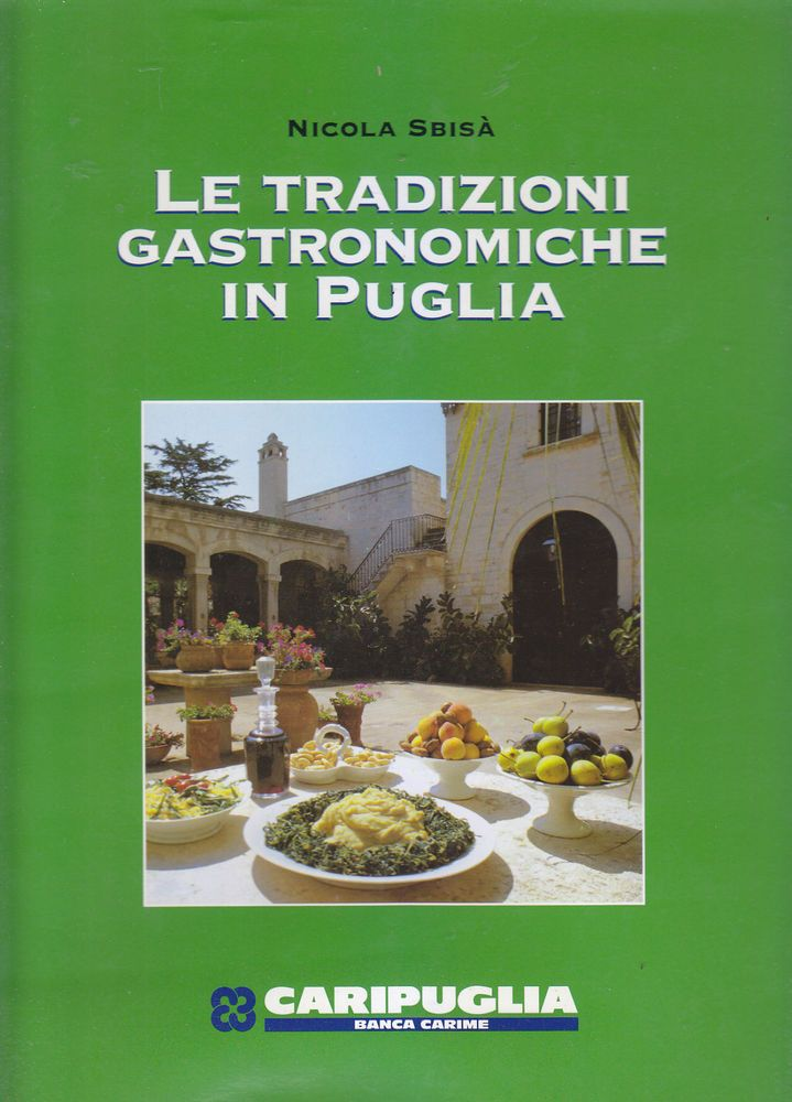 LE TRADIZIONI GASTRONOMICHE IN PUGLIA di Nicola Sbisà 1997 Laterza Caripuglia