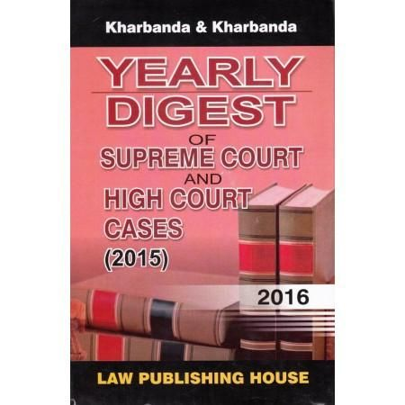 Law Publishing :- Yearly Digest of Supreme court and High court cases 2015 ( Edition 2016 )