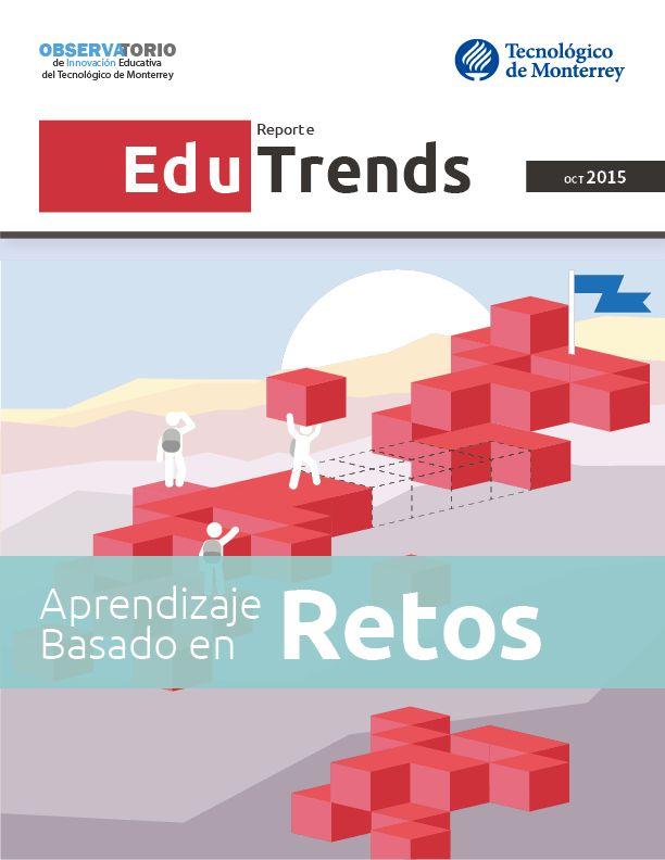 Edu+Trends+Aprendizaje+Basado+en+Retos