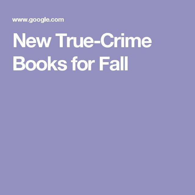 New True-Crime Books for Fall