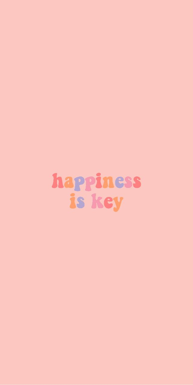 Happiness Is Key Background Follow Shannon Shaw For More Backgrounds Aesthetic Iphone Wallpaper Iphone Wallpaper Trendy Wallpaper