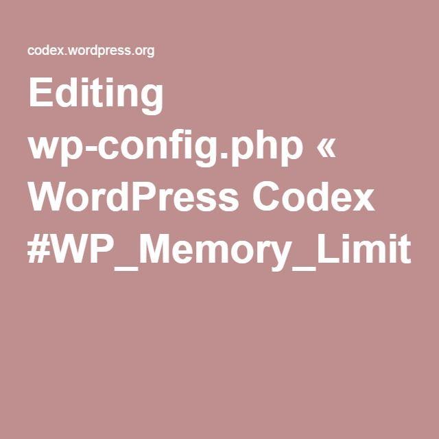 Editing wp-config.php « WordPress Codex #WP_Memory_Limit