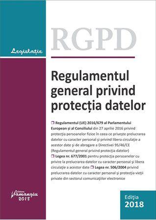 Regulamentul general privind protectia datelor #gdpr #rgpd