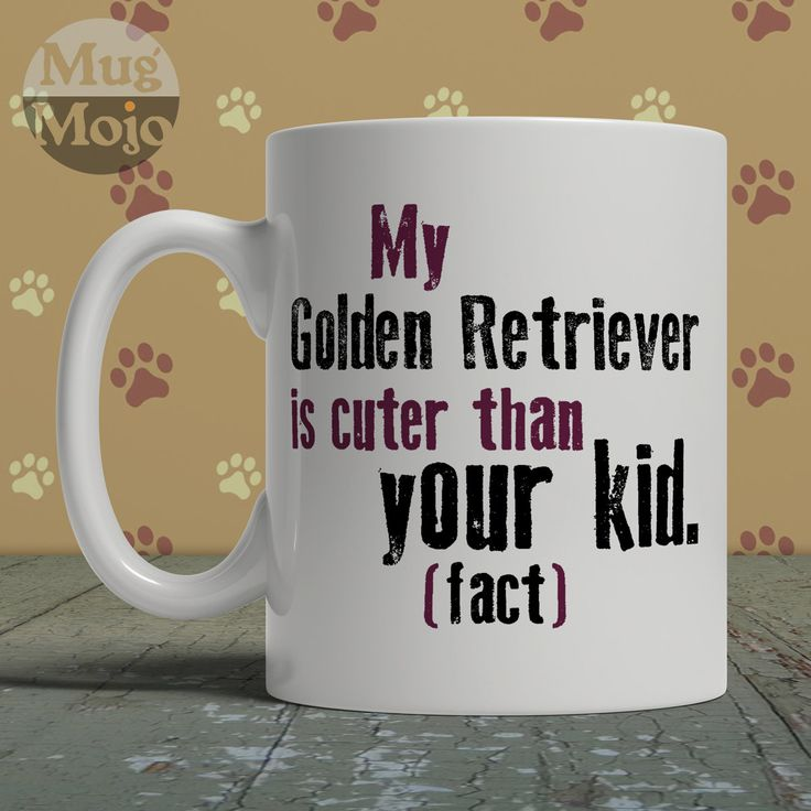 Golden Retriever Coffee Mug - My Golden Retriever Is Cuter Than Your Kid - Funny Ceramic Mug For Dog Lovers by MugMojo on Etsy