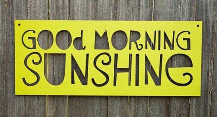 Good Morning Sunshine My Only Sunshine : Good morning sunshine pinterest