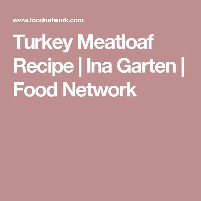 78 ideas about ina garten meatloaf on pinterest ground