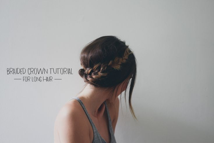 Hair Tutorial // Braided Crown for Long Hair — Treasures & Travels