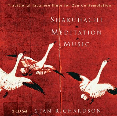 Shakuhachi Meditation Music - Stan Richardson