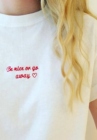 BE NICE OR GO AWAY RED EMBROIDERED WHITE TEE-EMMA WARREN