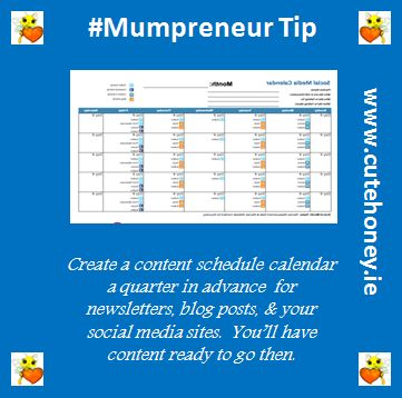 Create a schedule calendar a quarter in advance for newsletters, blog posts and your social media sites.  You'll have content ready to go then. www.mumpreneursupportnetwork.com