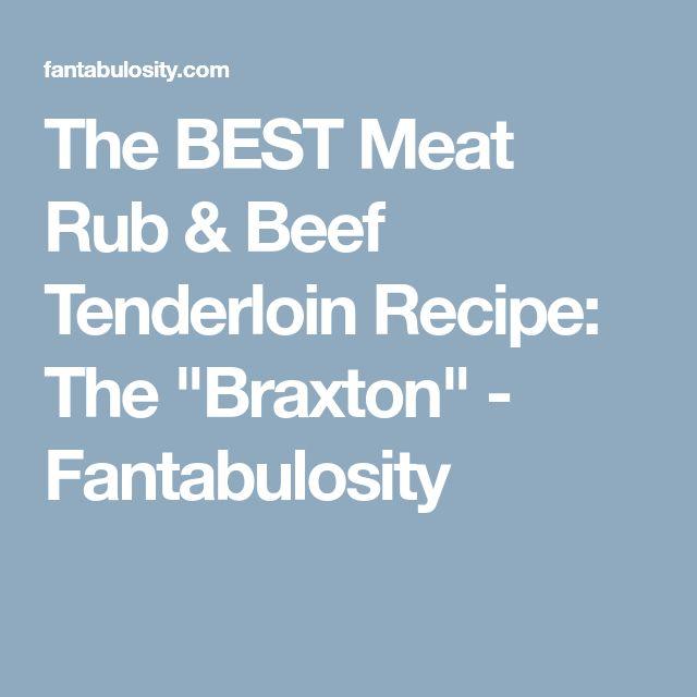 "The BEST Meat Rub & Beef Tenderloin Recipe: The ""Braxton"" - Fantabulosity"