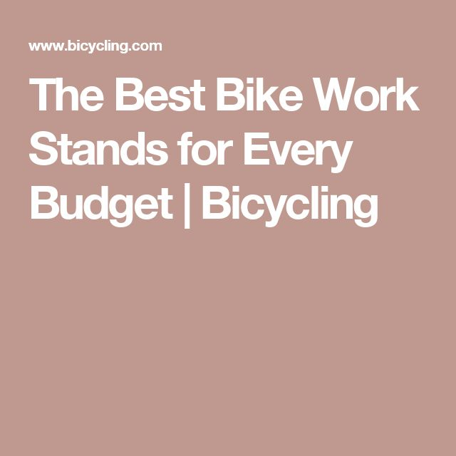 The Best Bike Work Stands for Every Budget | Bicycling