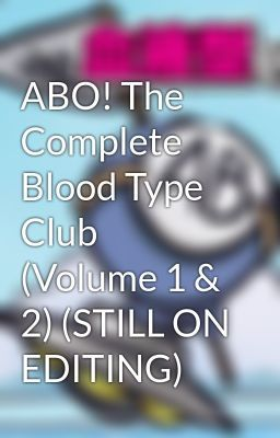 "Baca ""ABO! The Complete Blood Type Club (Volume 1 & 2) (STILL ON EDITING) - Epilog"" #humor #roman"
