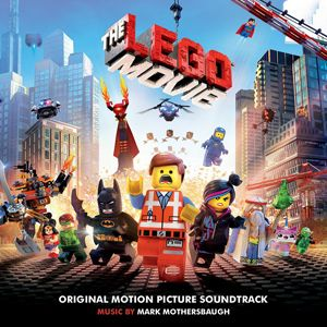 Soundtrack Review: The Lego Movie by Mark Mothersbaugh