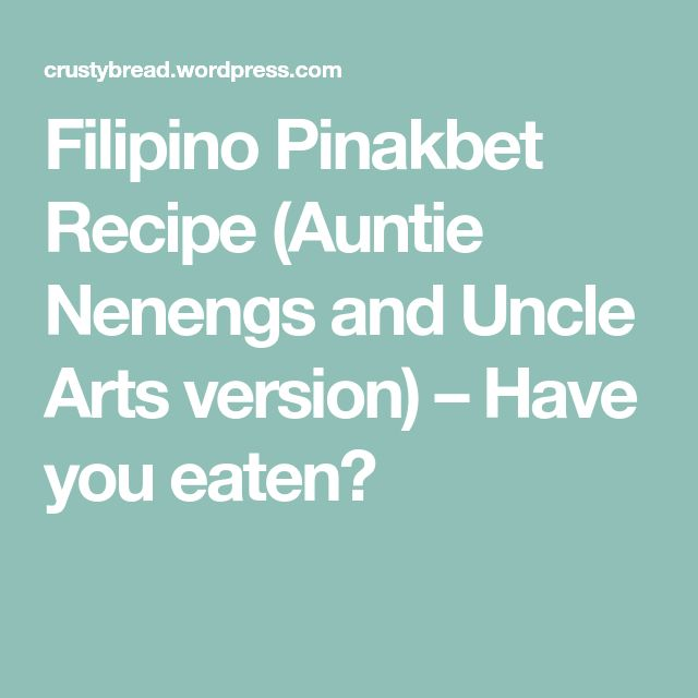 Filipino Pinakbet Recipe (Auntie Nenengs and Uncle Arts version) – Have you eaten?