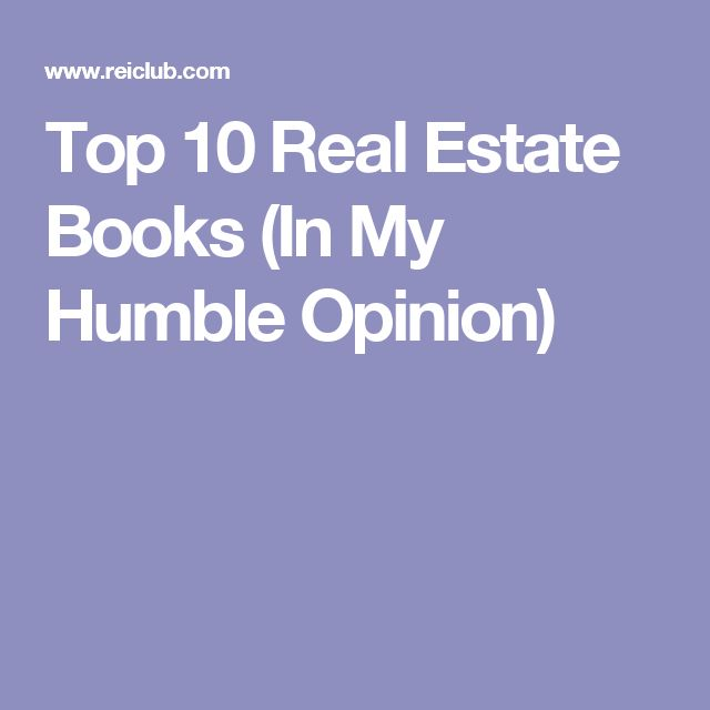 Top 10 Real Estate Books (In My Humble Opinion)
