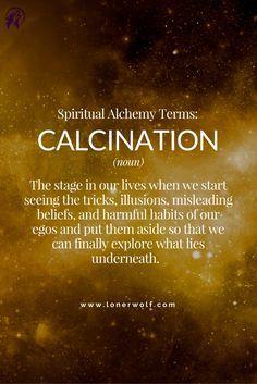 CALCINATION: Stage 1 of Spiritual Alchemy.