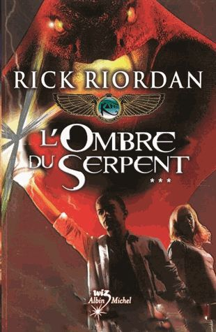Les chroniques de Kane - Tome 3 : L'ombre du serpent (Rick Riordan)