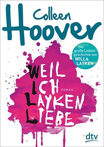Weil ich Layken liebe: Roman: Amazon.de: Colleen Hoover, Katarina Ganslandt: Bücher