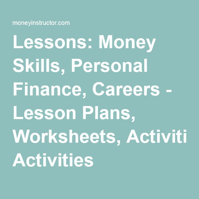 Lessons: Money Skills, Personal Finance, Careers - Lesson Plans, Worksheets, Activities