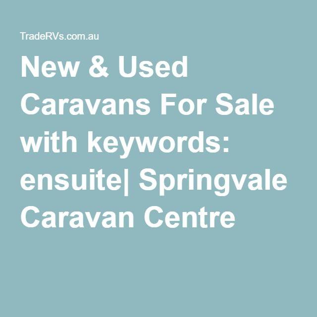 New & Used Caravans For Sale with keywords: ensuite| Springvale Caravan Centre