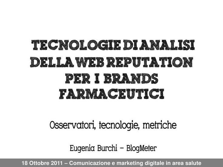 Analytical technologies for web reputation monitoring for pharmaceutical brands