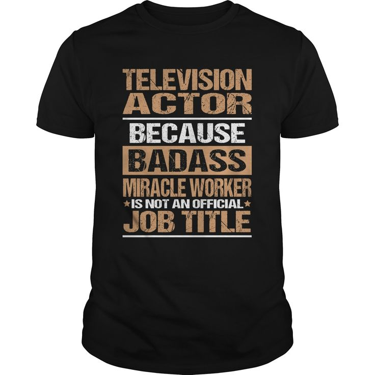 TELEVISION-ACTOR***How to ? 1. Select color 2. Click the ADD TO CART button 3. Select your Preferred Size Quantity and Color 4. CHECKOUT!   If You dont like this shirt you can use the SEARCH BOX and find the Custom Shirt with your Name!!job title jobTELEVISION-ACTOR recruitment