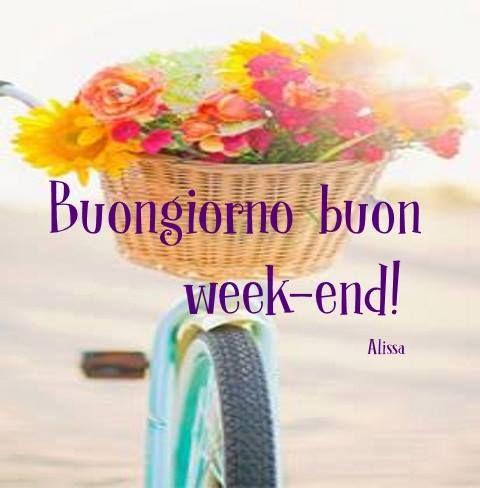 Buongiorno, buon week-end! #buonweekend