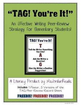 """Updated FREEBIE!     """"TAG! You're It!"""" is a great peer-review strategy for any classroom! Students can swap writing pieces and complete a TAG form. They can even create TAG sticky notes to stick (""""tag"""" writing pieces during an author gallery walk. This TAG strategy is the perfect way to promote positive feedback and student reflection during writing workshop!"""