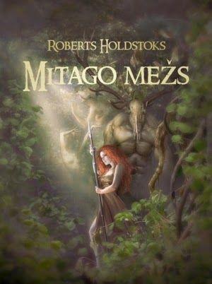 Robert Holdstock: Mythago wood | latvian cover | #book #cover #robertholdstock #wood #bookcover #mythago