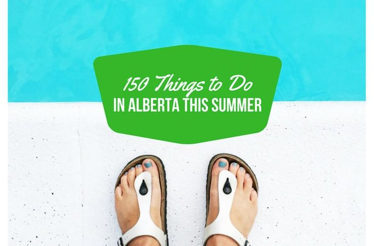 Alberta Bucket List: 150 Things to do in Alberta this Summer - This Big Adventure