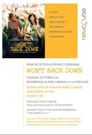 You're Invited: Oct 2nd Bainbridge Island Pavilion screening of 'Won't Back Down' - join New Course supporters for wine beforehand!: Oct 2Nd, You Re Invited, Pavilion Screening, Course Supporters, 2Nd Bainbridge, Island Pavilion