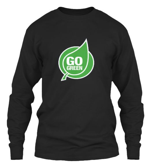 100% Go Green Save Earth 100% nature lovers, preserve our planet for the future. Love where you live. Design will be printed onChange Currency Gildan 6.1oz Long Sleeve Tee - $25.00  http://tspr.ng/Jn2dTts  #teespring #shirts #gift #fashion #buy