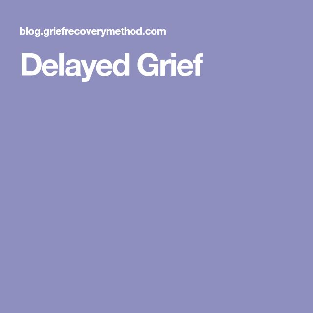 Delayed Grief
