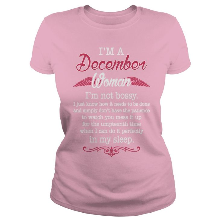 December Woman Not Bossy Birth Month Gift Tshirt T-Shirt #gift #ideas #Popular #Everything #Videos #Shop #Animals #pets #Architecture #Art #Cars #motorcycles #Celebrities #DIY #crafts #Design #Education #Entertainment #Food #drink #Gardening #Geek #Hair #beauty #Health #fitness #History #Holidays #events #Home decor #Humor #Illustrations #posters #Kids #parenting #Men #Outdoors #Photography #Products #Quotes #Science #nature #Sports #Tattoos #Technology #Travel #Weddings #Women