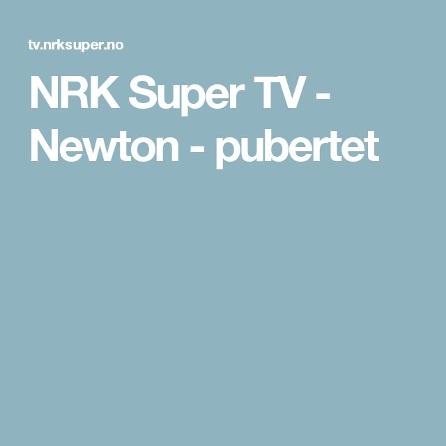 NRK Super TV - Newton - pubertet