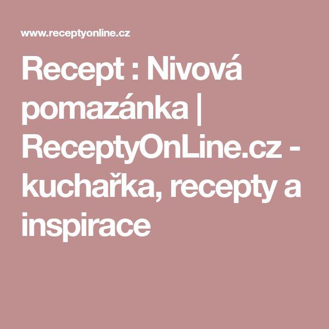 Recept : Nivová pomazánka | ReceptyOnLine.cz - kuchařka, recepty a inspirace
