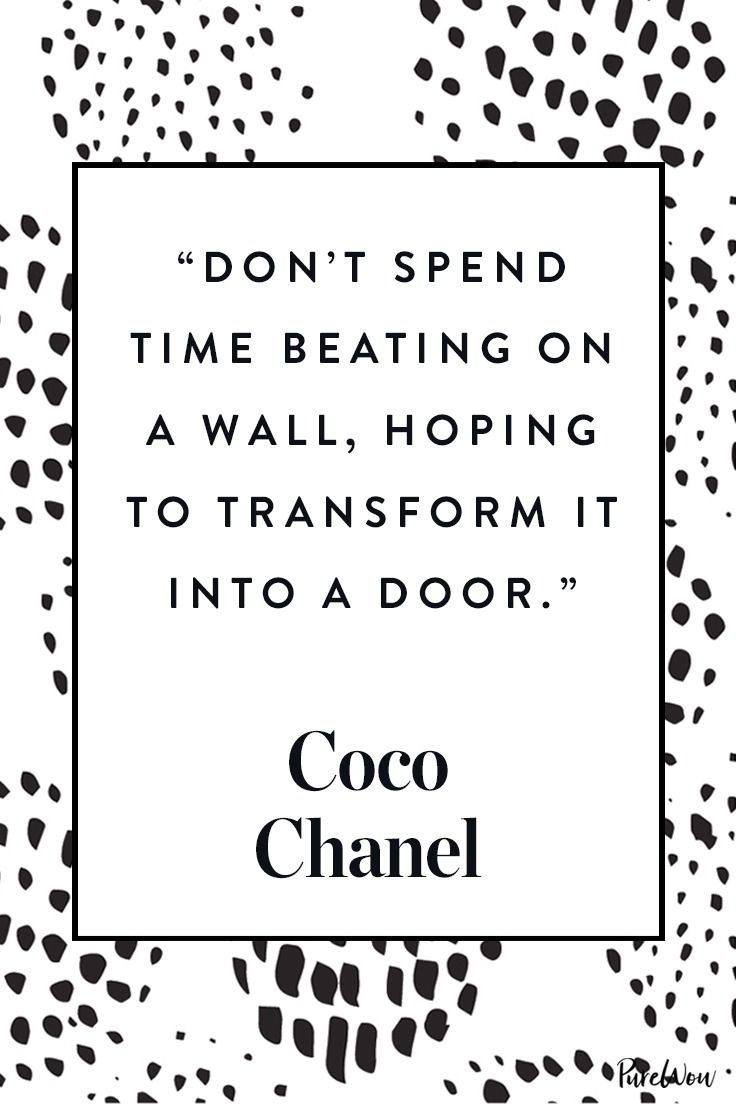 Coco is as famous for her sharp wit as she is for her timeless silhouettes. Here's hoping that some of her sassiness will rub off on all of us.