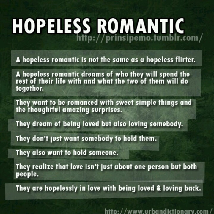 A Hopeless Romantic is… | One Mans Opinion