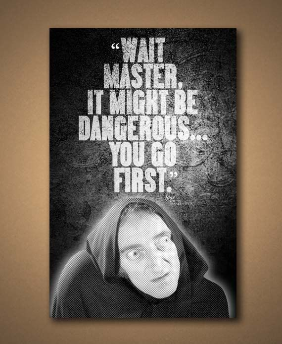 YOUNG FRANKENSTEIN IGOR Quote Poster by ManCaveSportsSigns